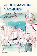 Jorge Javier Vazquez, La vida iba en serio, Clara Sanchez, el cielo ha vuelto